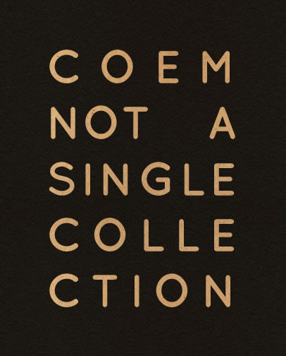 Coem: Not a single collection